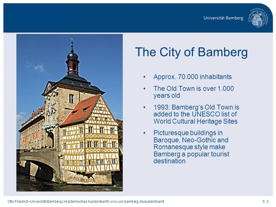 The City of Bamberg Approx. 70.000 inhabitants