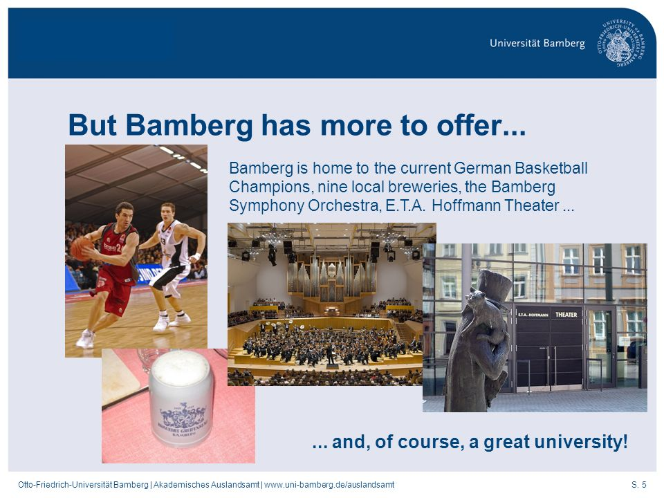 But Bamberg has more to offer...