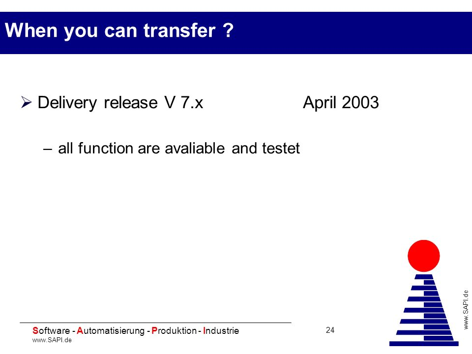 When you can transfer Delivery release V 7.x April 2003