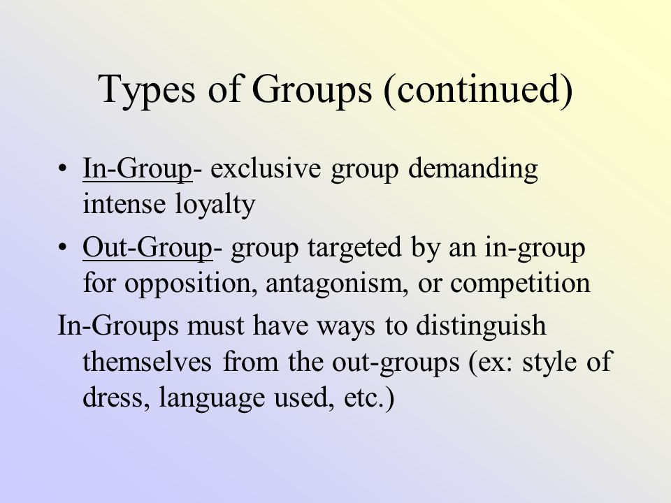 Types of Groups (continued)