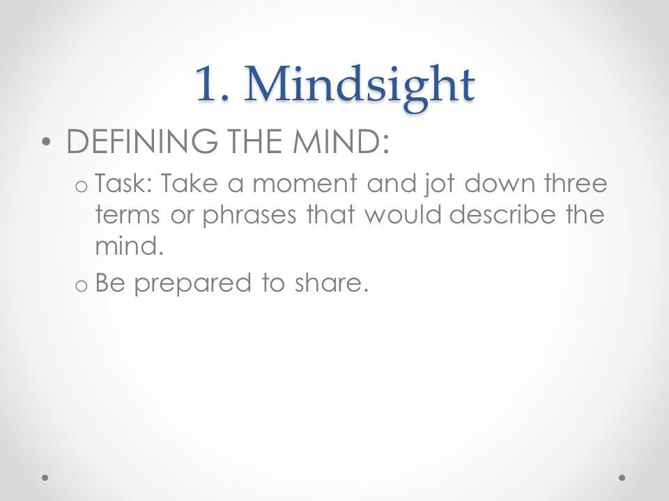 1. Mindsight DEFINING THE MIND: