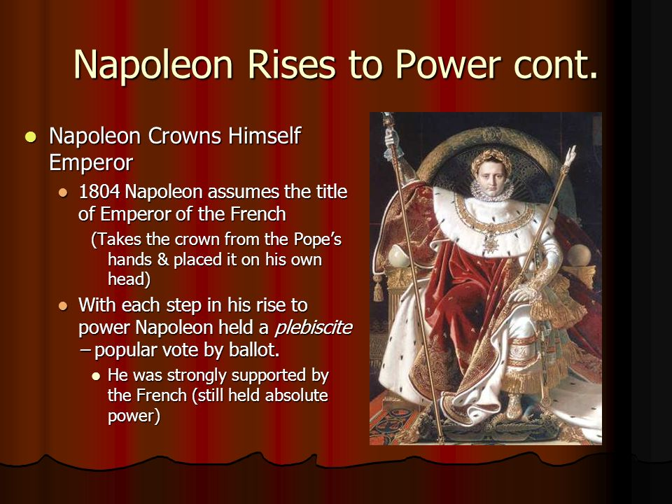 chronicle napoleons rise to power Napoleon's rise the french revolution conveys three especially strong impressions to observers some two centuries later: the liberal and democratic idealism of the early revolution, the repressive terror, and napoleon but who exactly was napoleon historians chronicle the many different things that he accomplished.