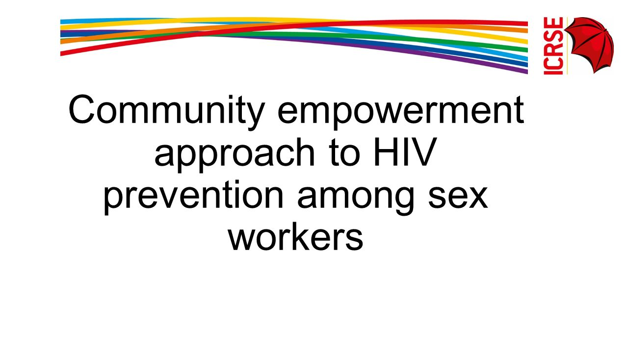 Community empowerment approach to HIV prevention among sex workers