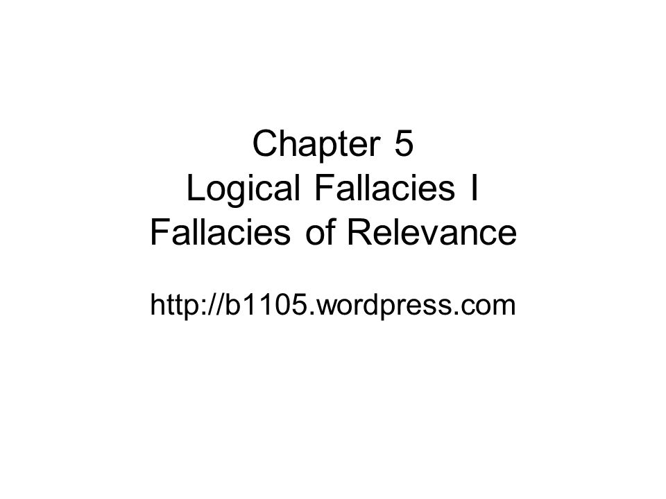 relevance fallacies critical thinking 1 1 critical thinking: an introduction logic and logical fallacies lecture ii 2 truth tables and logical operators zface itsome things are either true or false (specifying this formally is called propositional calculus.