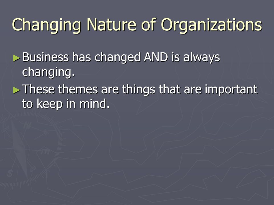 Changing Nature of Organizations