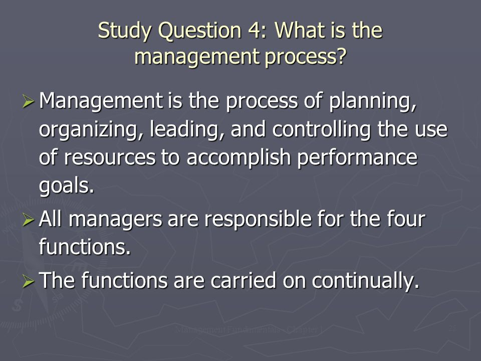 Study Question 4: What is the management process