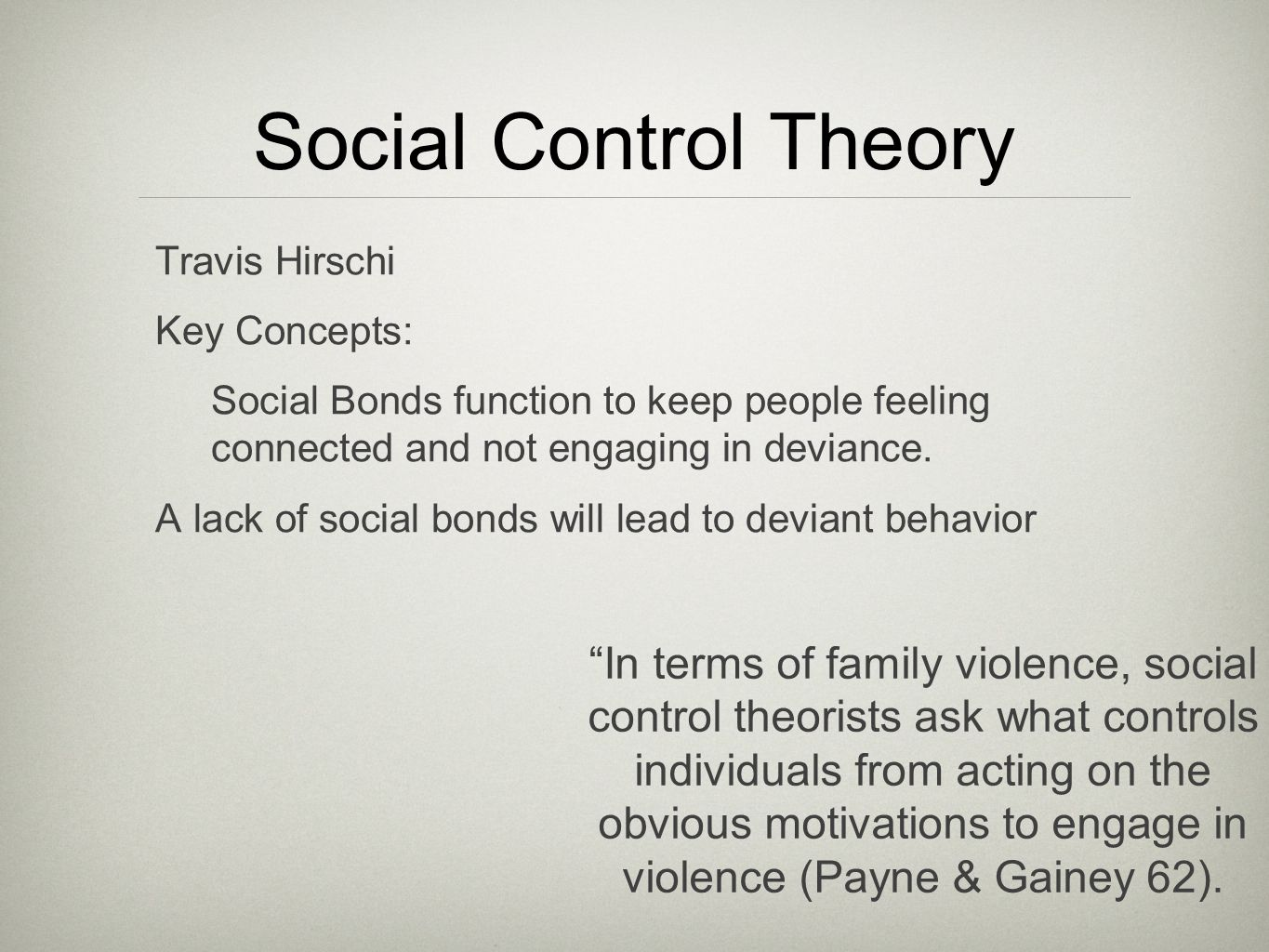 social bond theory According to hirschi, there are four elements that prevent deviance if all these elements are present and equal, deviance will be prevented.