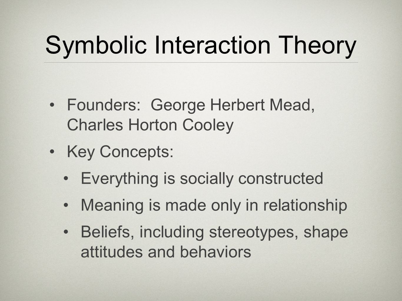 symbolic interaction in the family Conflict perspective, and the symbolic interactionist perspective (sometimes   functions for society: family provides a context for reproducing, nurturing, and.