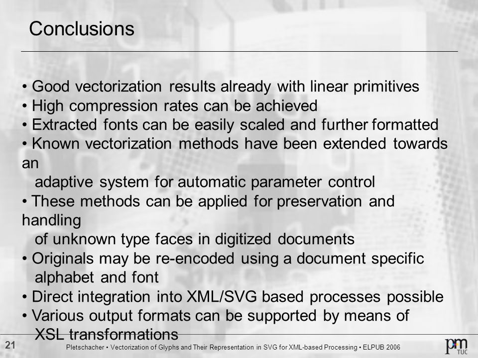 Conclusions Good vectorization results already with linear primitives