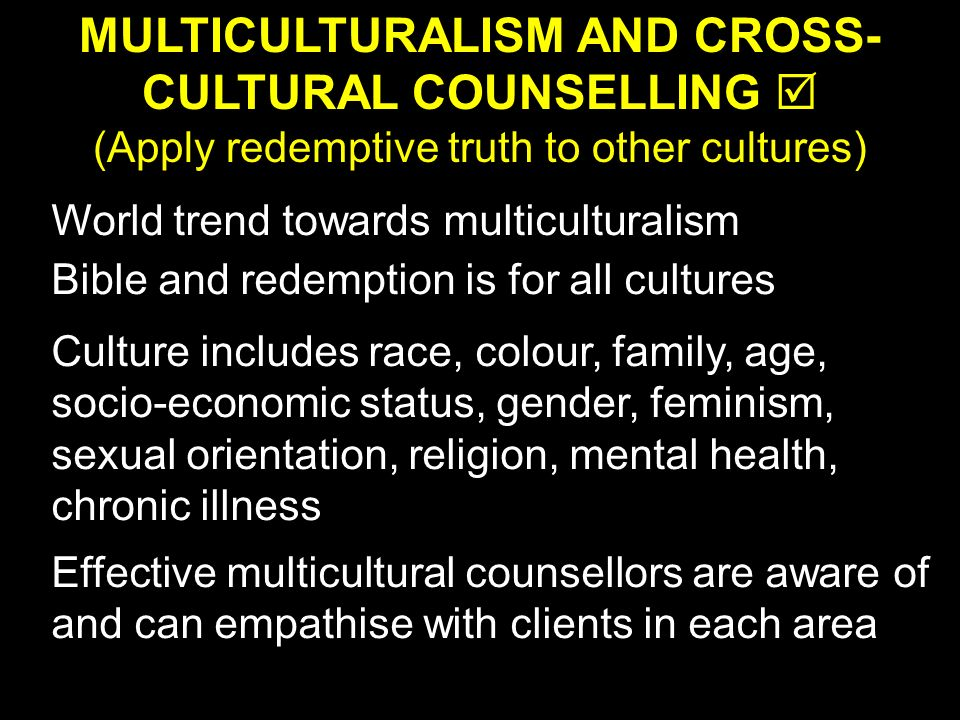 MULTICULTURALISM AND CROSS-CULTURAL COUNSELLING 