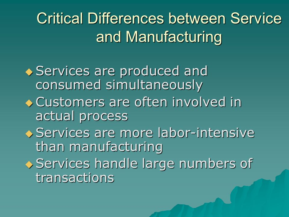 differences between manufacturing and service organisations Difference between manufacturing and service operations slideshare uses cookies to improve functionality and performance, and to provide you with relevant advertising if you continue browsing the site, you agree to the use of cookies on this website.