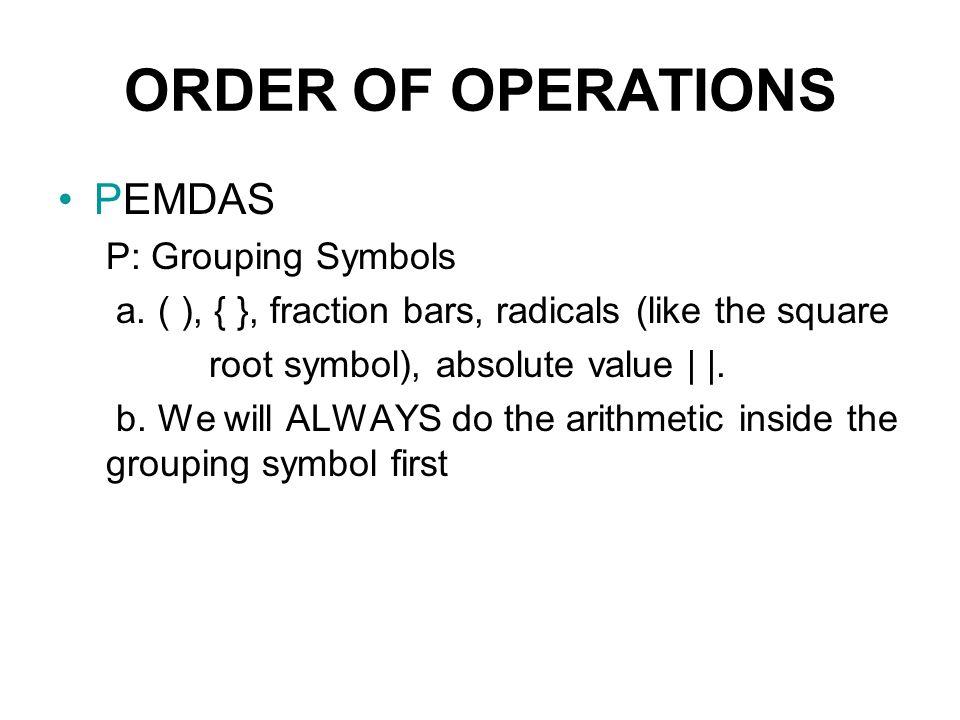 ORDER OF OPERATIONS PEMDAS P: Grouping Symbols