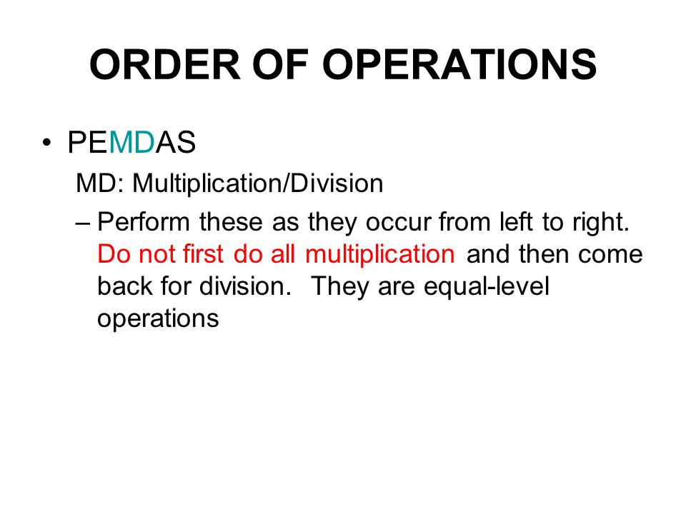 ORDER OF OPERATIONS PEMDAS MD: Multiplication/Division