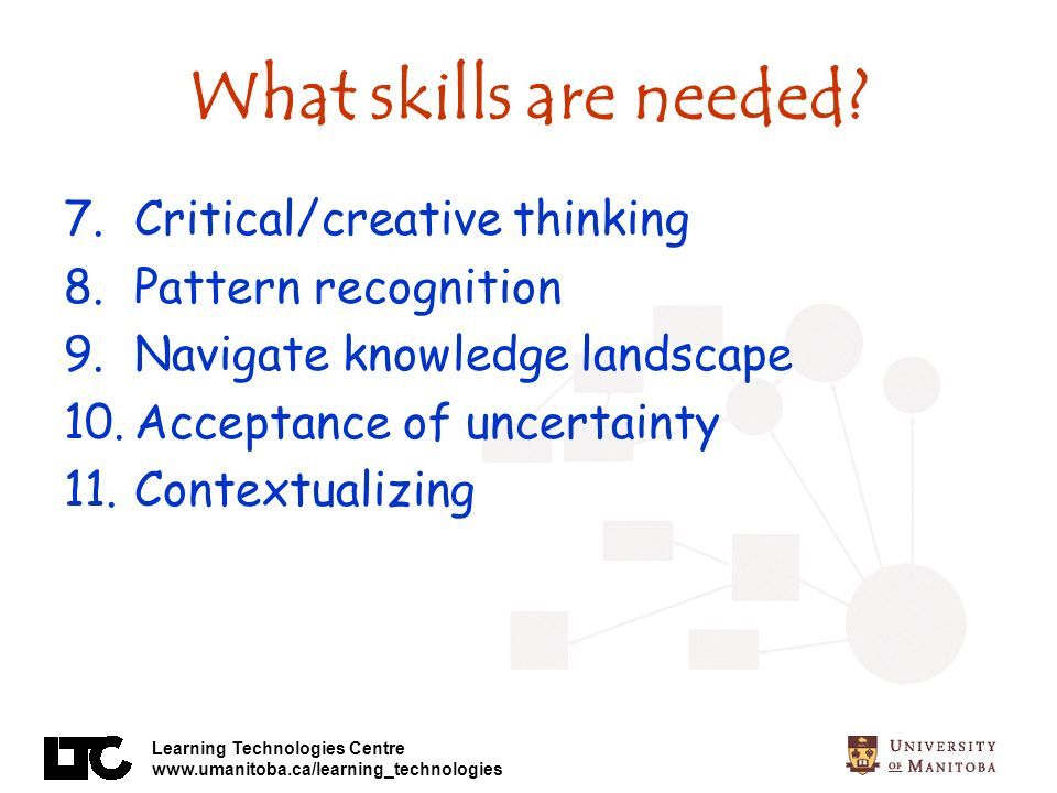 What skills are needed Critical/creative thinking Pattern recognition