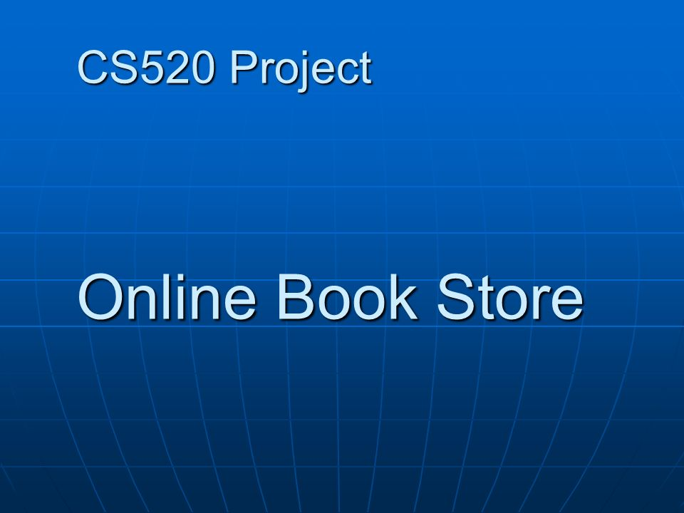 Cs520 project online book store ppt video online download 1 cs520 project online book store ccuart Image collections