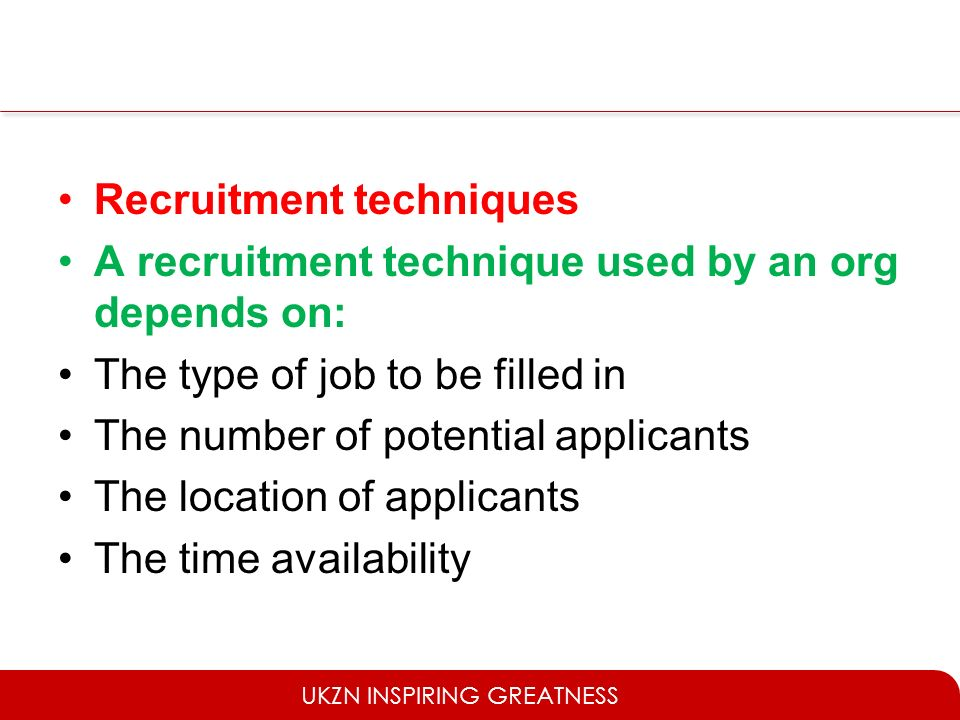 recruitment technique Choosing your methods of recruitment recruiting for skilled positions is becoming increasingly competitive, meaning organizations need to be increasingly creative in how they go about attracting the right.