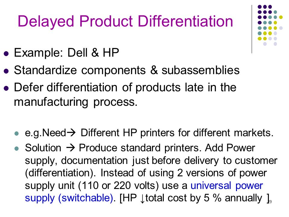 postponed product differentiation with demand information Product differentiation is a marketing strategy that businesses use to distinguish a product from similar offerings on the market for small businesses, a product differentiation strategy may provide a competitive advantage in a market dominated by larger companies.