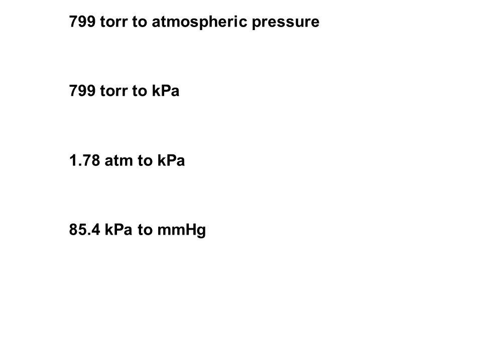 12 1.83 atm to mmHg 790mmHg to kPa 123.85 kPa to atm 745mmHg to torr
