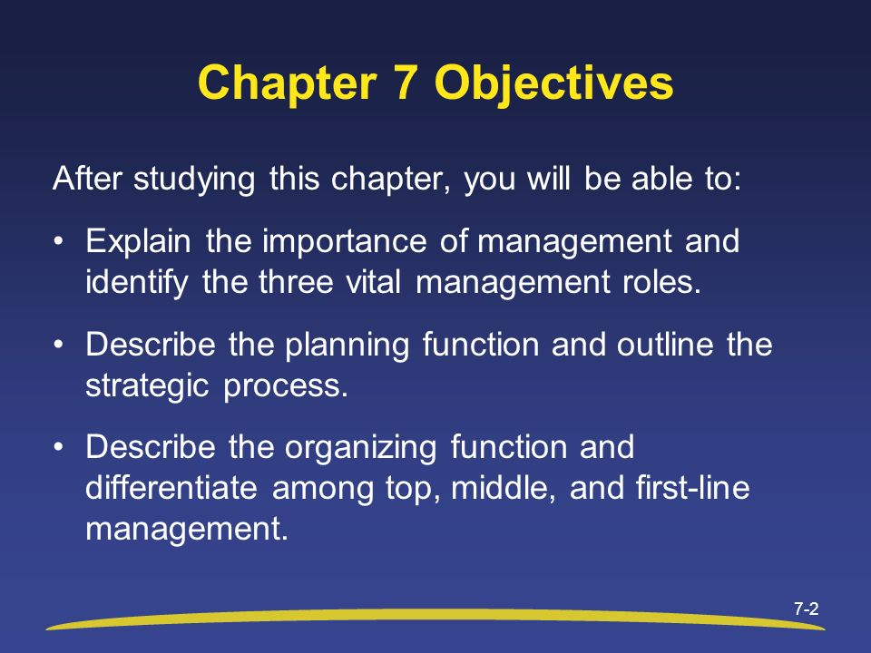 Chapter 7 Objectives After studying this chapter, you will be able to: