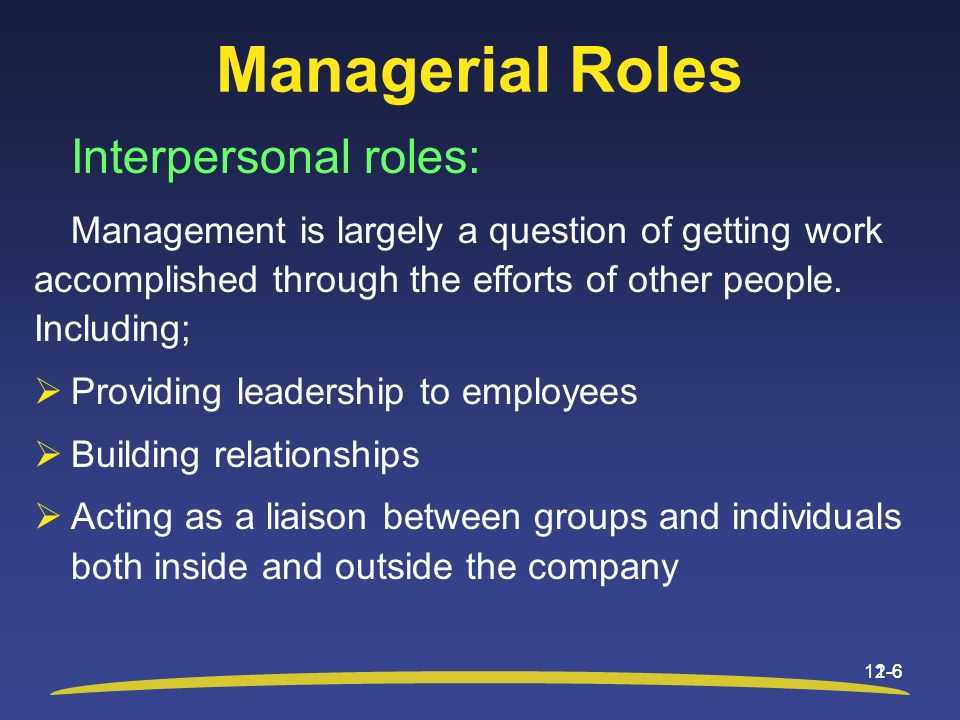Managerial Roles Interpersonal roles: