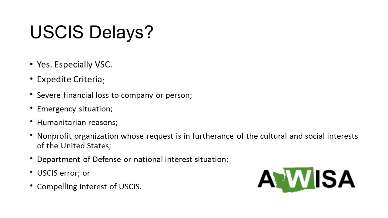 USCIS Delays Yes Especially VSC Expedite Criteria