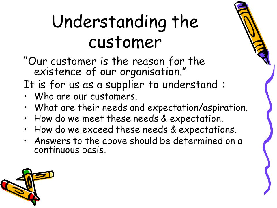 internal customers needs and expectations The needs of external customers are - to receive good quality customer service- to receive useful and professional advice- to be kept up-to-date with recent promotions & products the needs of .