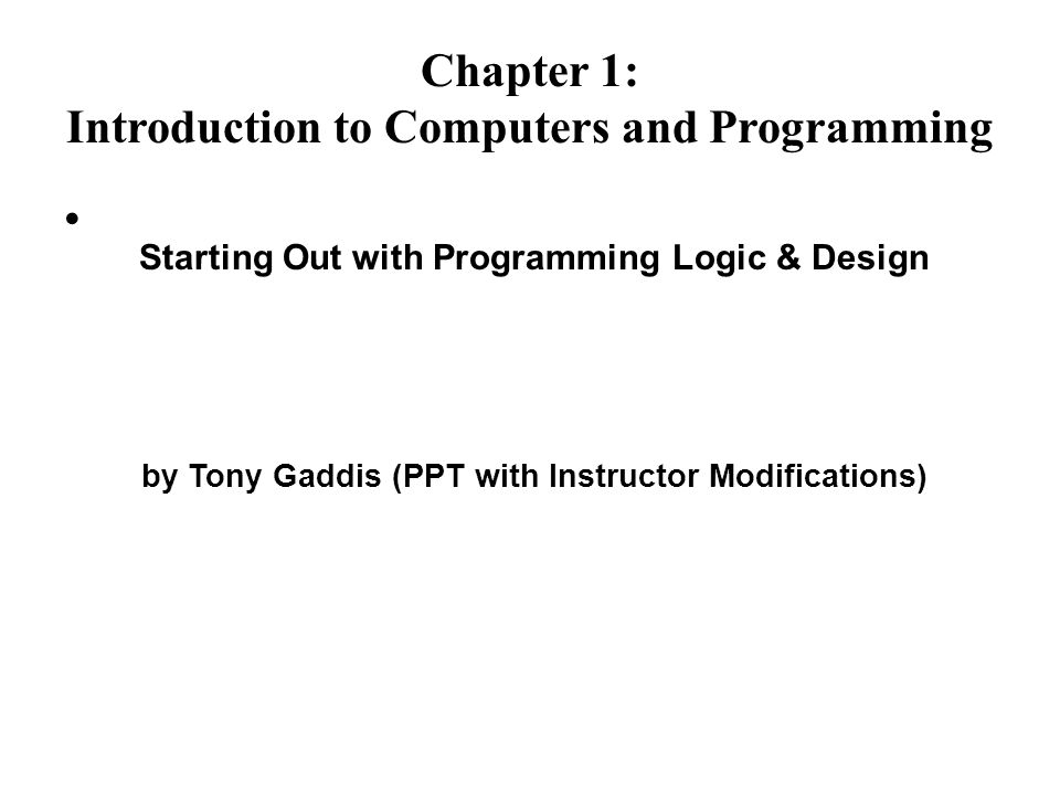Chapter 1: Introduction to Computers and Programming - ppt video ...