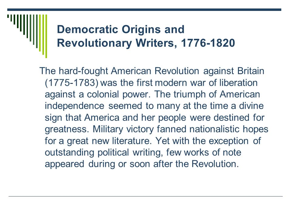 """democratic origins and revolutionary writers 1776 1820 Africa to america 1647 1775 george fox begins to preach battle at concord's north bridge 1662 1776-1820 democratic origins & wigglesworth poem, day of doom revolutionary writers, 1667-78 romanticism, pantheism to my dear and loving husband, anne bradstreet george fox (1624-1692) preaching 1 """"i am commencing [said rousseau] an undertaking."""