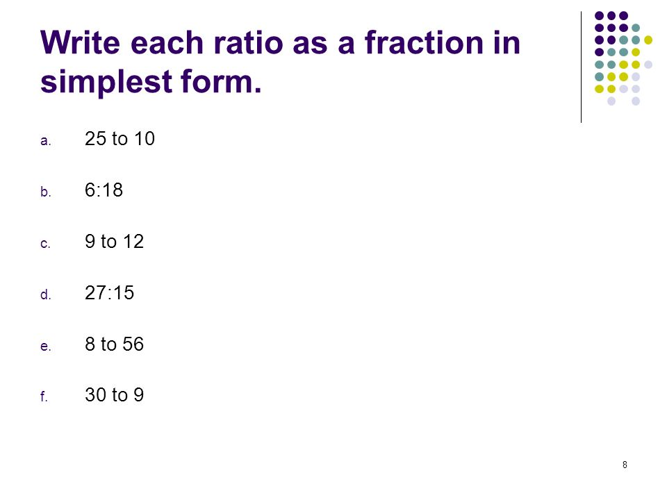 write the fraction in simplest form As in the above examples, simplest form can be achieved by either eliminating all common factors greater than one or by dividing several times until the numerator and denominator have no common factor other than finally, apply the fundamental theorem of fractions to write the simplest form.