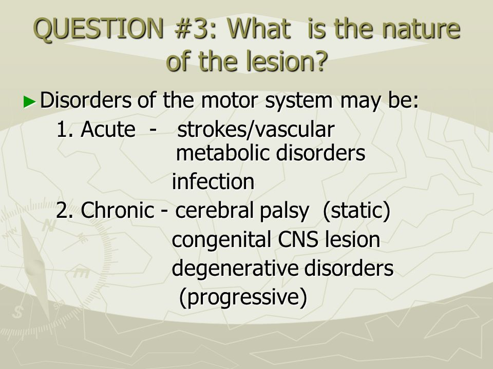 QUESTION #3: What is the nature of the lesion