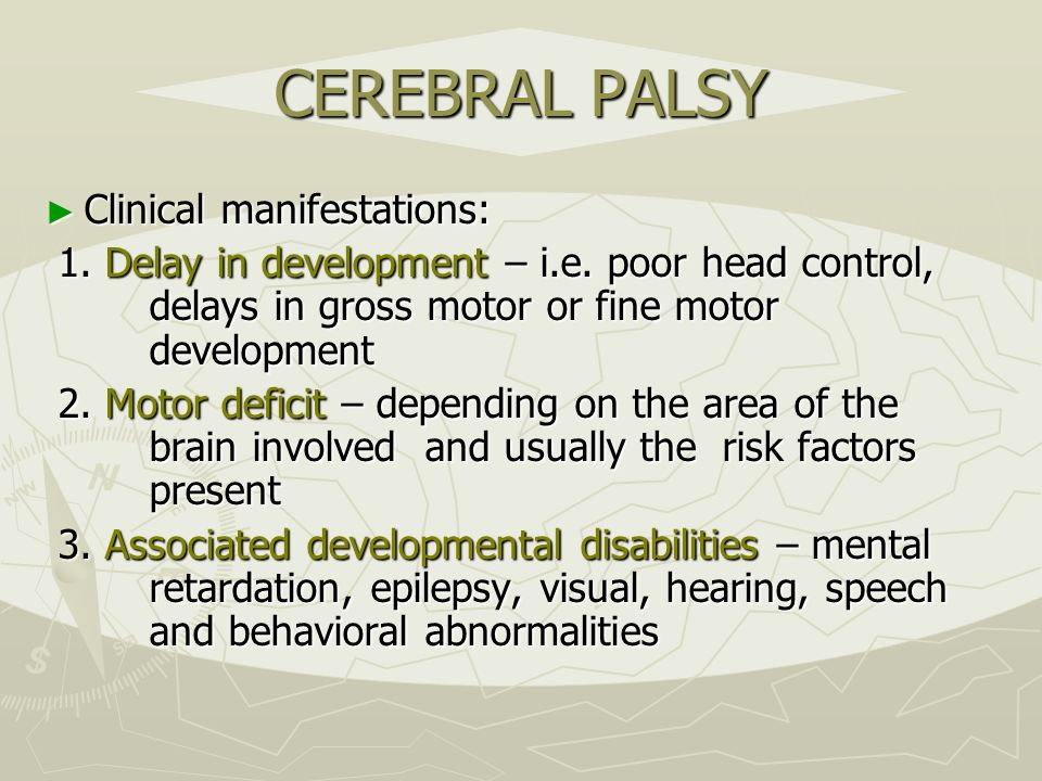 CEREBRAL PALSY Clinical manifestations: