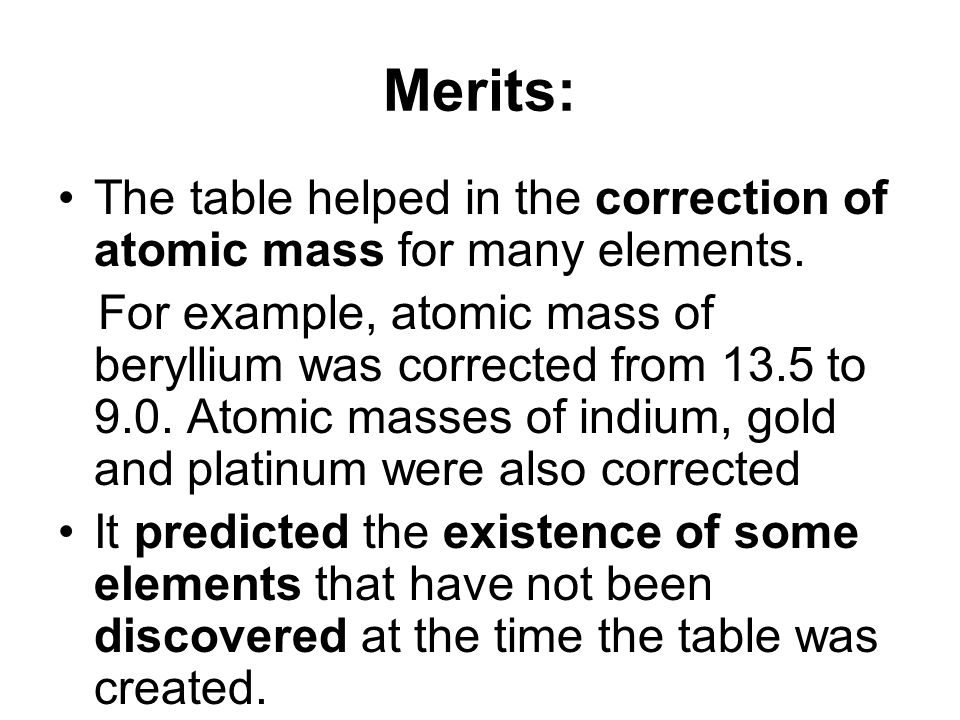 The earliest classification categorized element into metals and merits the table helped in the correction of atomic mass for many elements urtaz Image collections