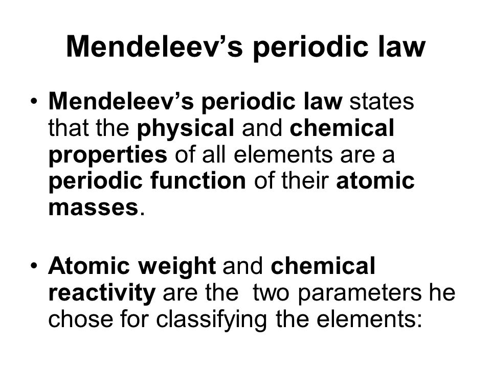 Periodic Table mendeleevs periodic table helped predict properties of : The earliest classification categorized element into metals and ...