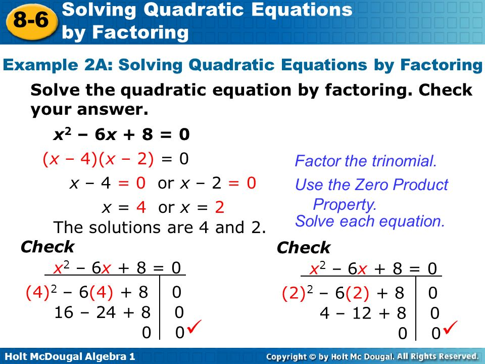 Example 2A: Solving Quadratic Equations by Factoring