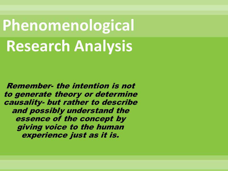 phenomenological research method Methods of qualitative research: phenomenological research charisse gennevieve ballad ralph julius bawalan 2 at a glancewhereas a narrative study reports the life of a single individual, a phenomenological study describes the meaning of several individuals of their lived experience.