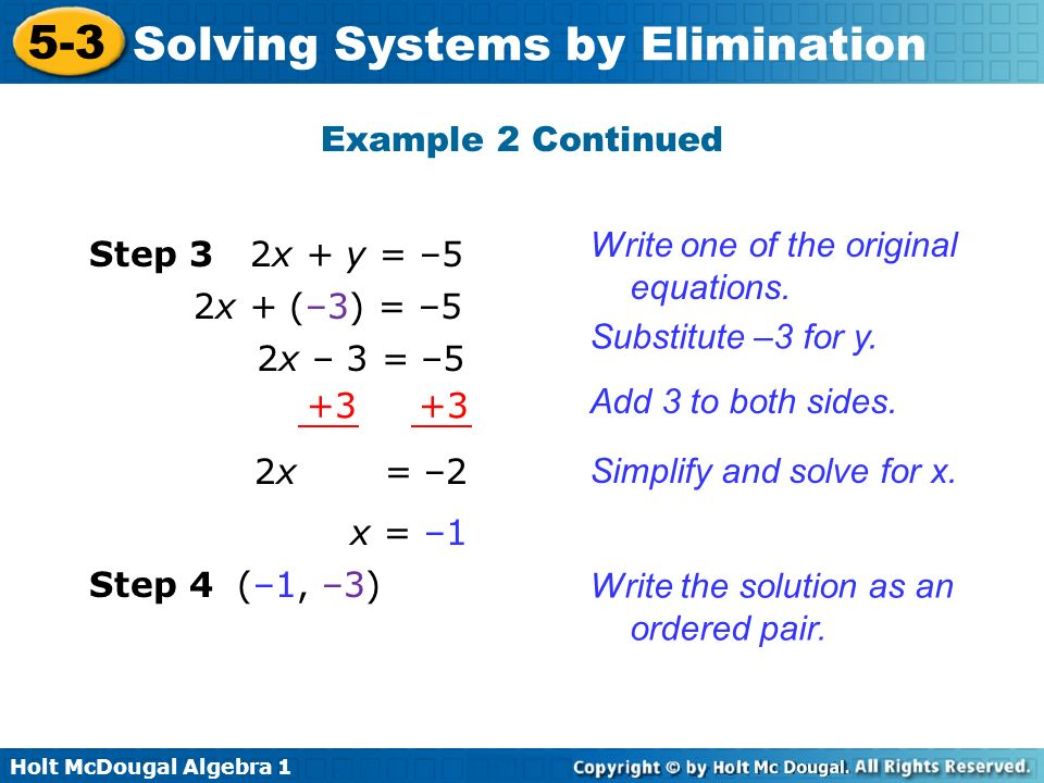 Example 2 Continued Write one of the original equations. Step 3. 2x + y = –5. 2x + (–3) = –5. Substitute –3 for y.