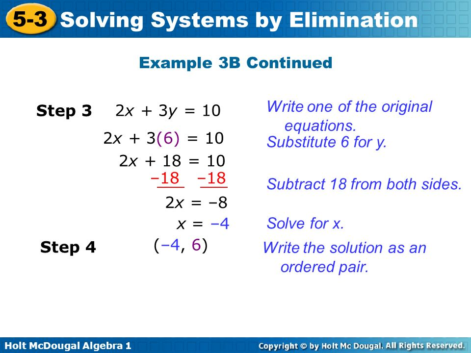 Example 3B Continued Write one of the original equations. Step 3. 2x + 3y = 10. 2x + 3(6) = 10. Substitute 6 for y.