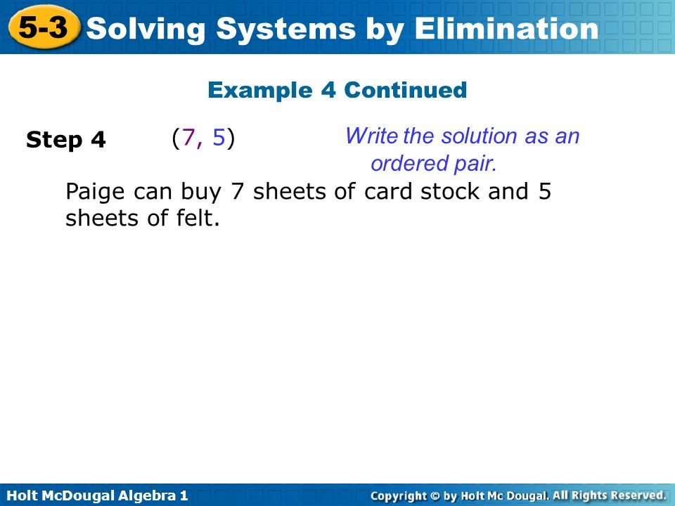 Example 4 Continued Step 4. (7, 5) Write the solution as an ordered pair.