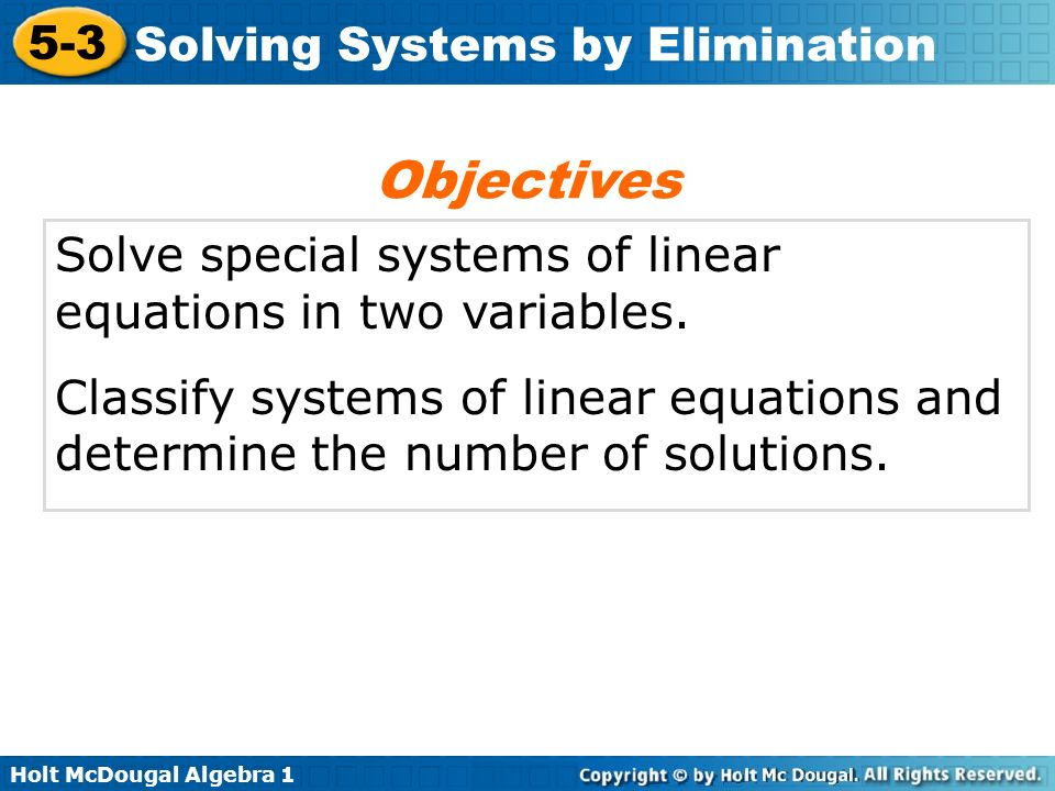 Objectives Solve special systems of linear equations in two variables.