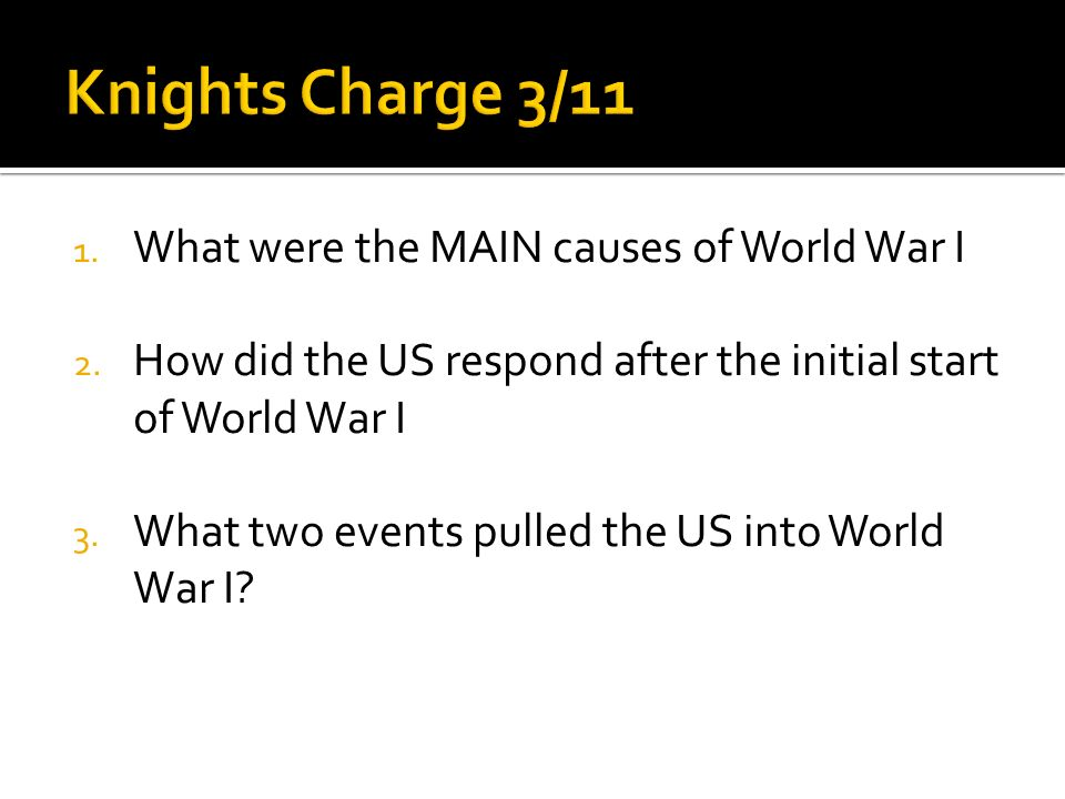 Knights Charge 3/11 What were the MAIN causes of World War I - ppt ...