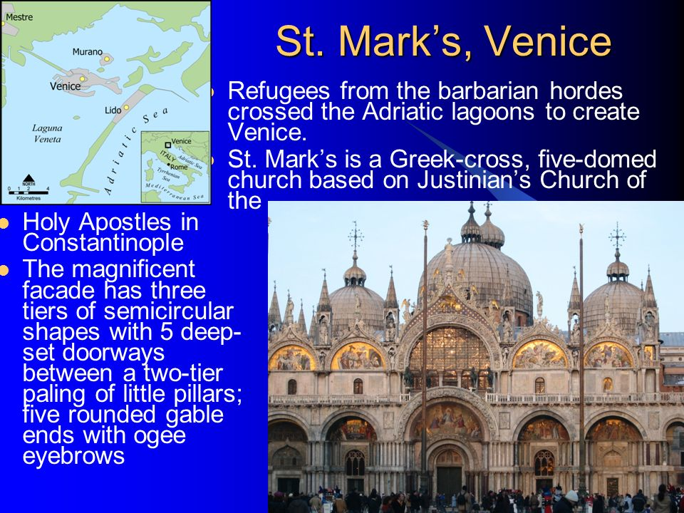 St. Mark's, Venice Refugees from the barbarian hordes crossed the Adriatic lagoons to create Venice.