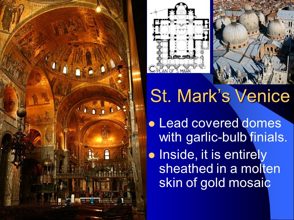 St. Mark's Venice Lead covered domes with garlic-bulb finials.