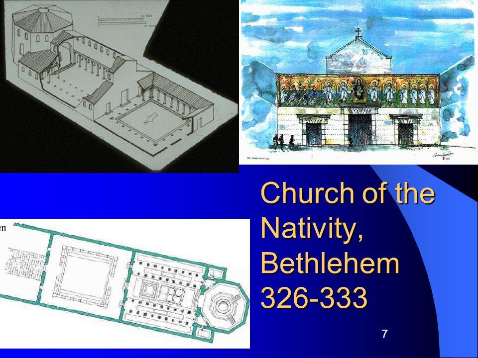 Church of the Nativity, Bethlehem 326-333