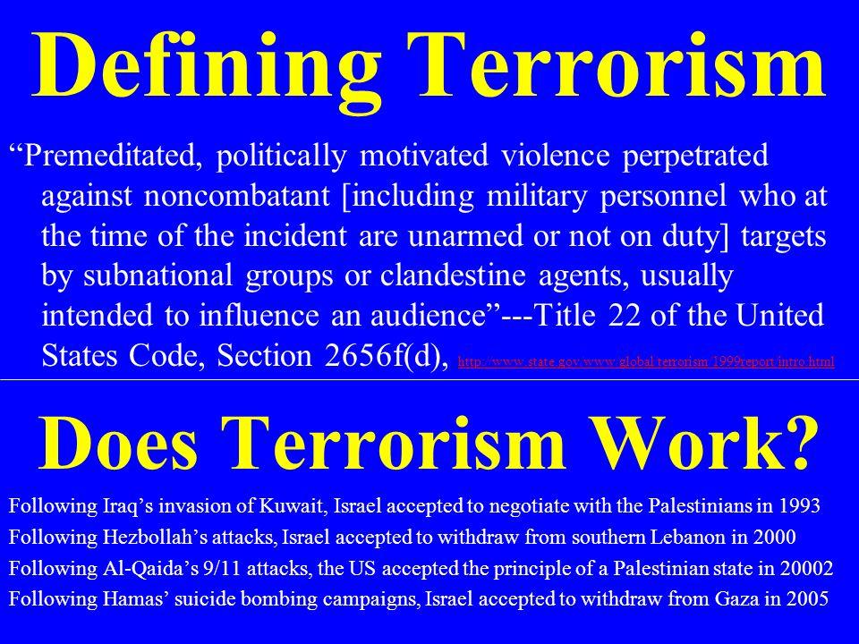 Defining Terrorism Does Terrorism Work