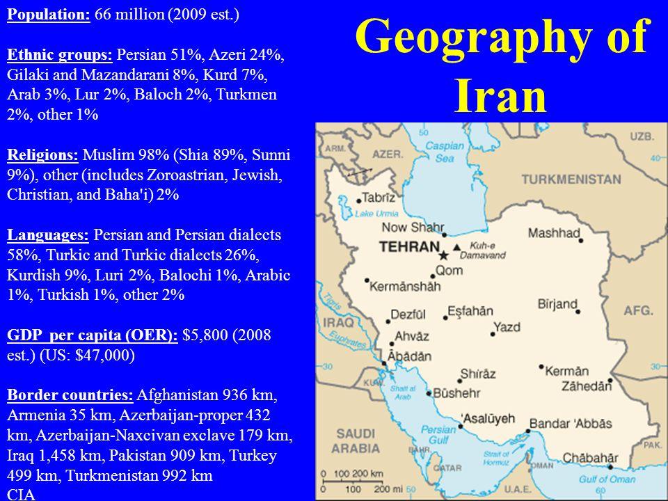 Geography of Iran Population: 66 million (2009 est.)