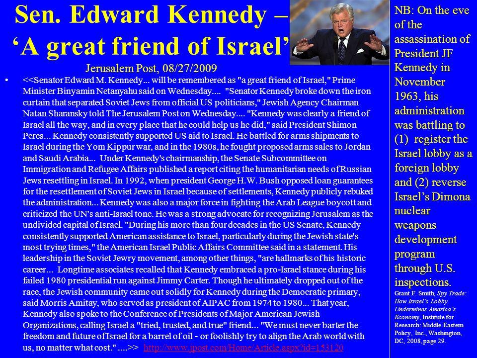 Sen. Edward Kennedy – 'A great friend of Israel' Jerusalem Post, 08/27/2009