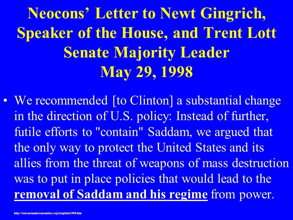 Neocons' Letter to Newt Gingrich, Speaker of the House, and Trent Lott Senate Majority Leader May 29, 1998