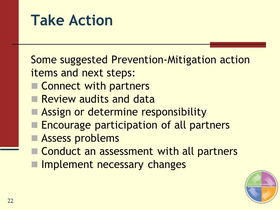 Take Action Some suggested Prevention-Mitigation action