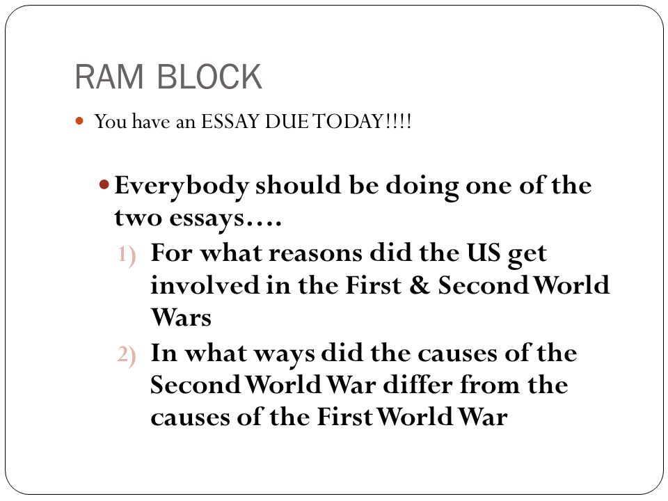ram block everybody should be doing one of the two essays ppt  ram block everybody should be doing one of the two essays