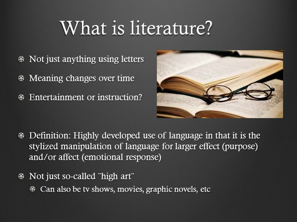 who defines what is and what is not literature Defines a genre that they share, and proposes some key thematic parallels tracking literary movements can help you see how american literature has changed and evolved over time.